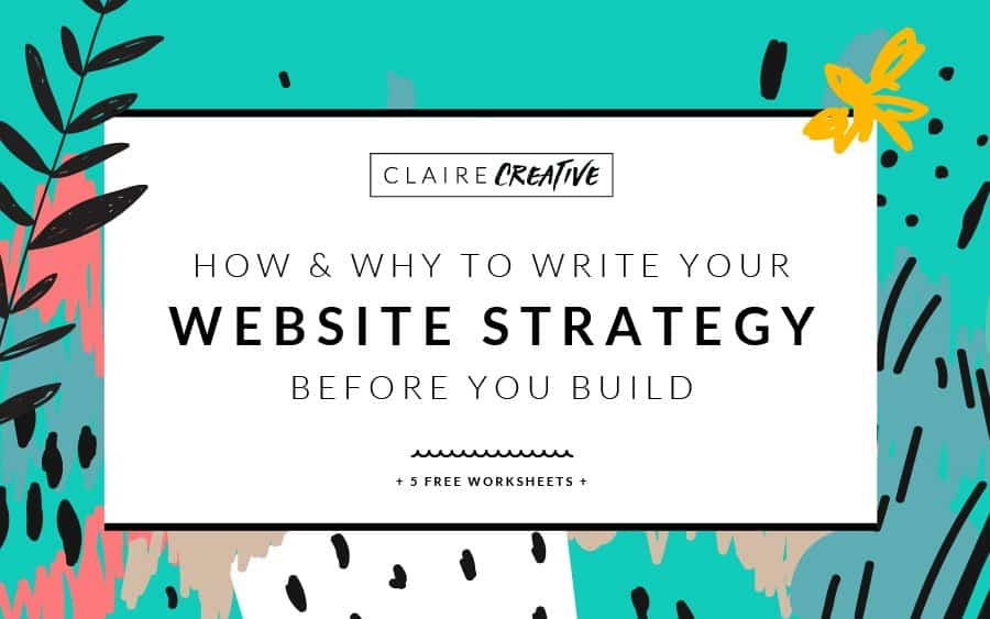 Website strategy: Why you need one and how to write one