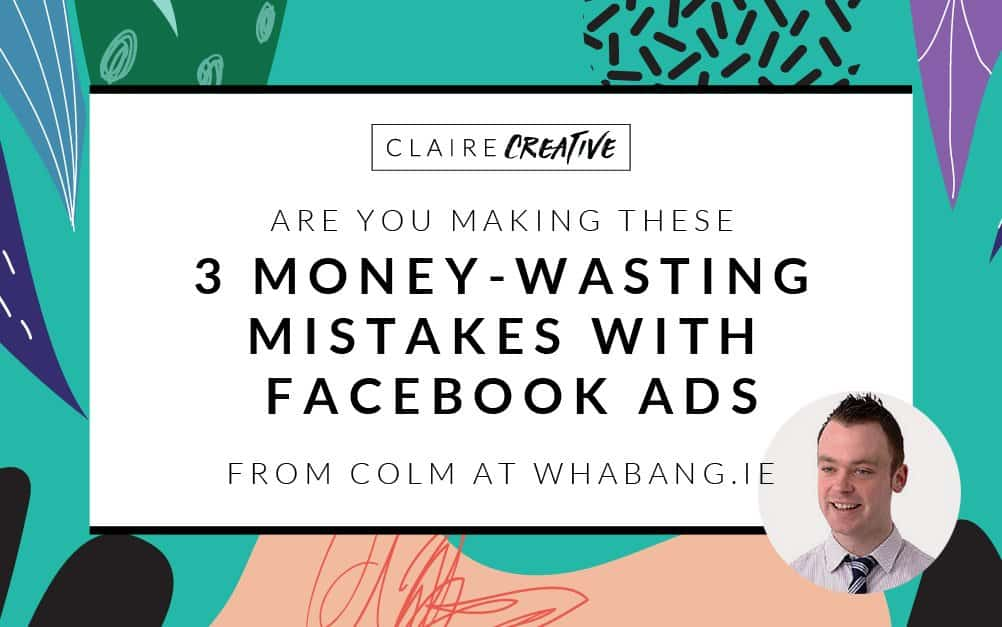 3 Mistakes you're making with your Facebook ads