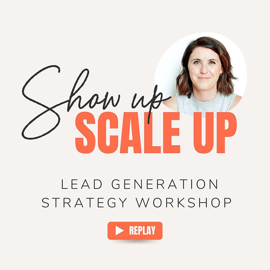 """Link to watch Claire's Lead Generation Workshop """"Show up, Scale up"""""""